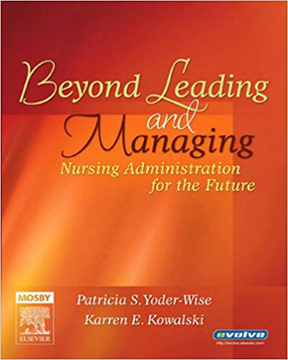 Beyond Leading & Managing: Nursing Administration For The Future (SKU 11138426180)